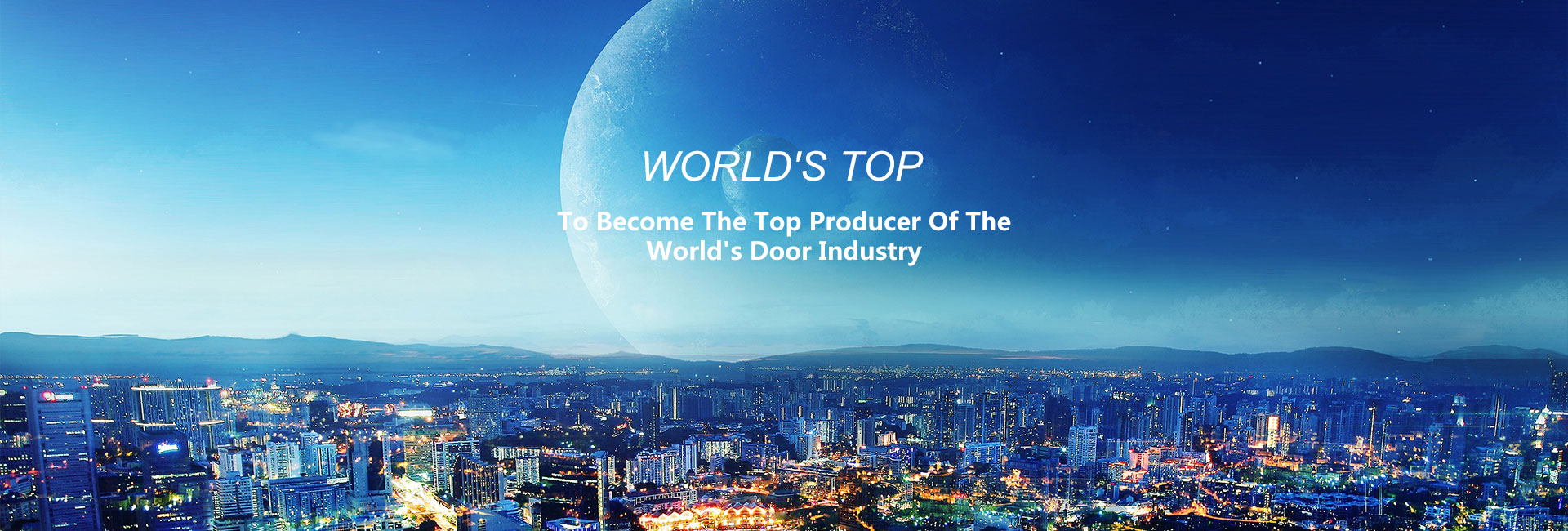 To Become The Top Producer Of The World's Door Industry